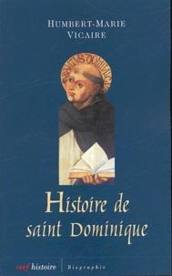 Marie-Humbert Vicaire - Histoire de Saint Dominique - L'humanisme universel.