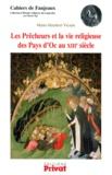 Marie-Humbert Vicaire - Les Prêcheurs et la vie religieuse des pays d'Oc au XIIIe siècle.