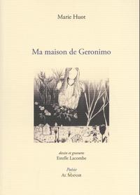 Marie Huot - Ma maison de Geronimo.