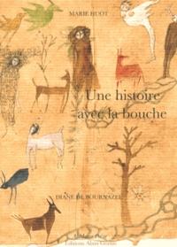 Marie Huot - Une histoire avec la bouche.