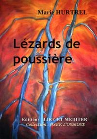 Marie Hurtrel - Lézards de poussière - Et quelques poussières....
