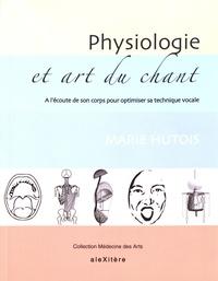 Marie Hutois - Physiologie et art du chant - A l'écoute de son corps pour optimiser sa technique vocale.