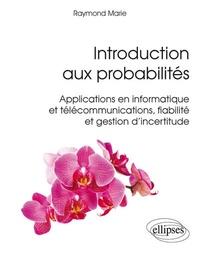Introduction aux probabilités, applications en informatique et telecommunications fiabilité gestion.pdf