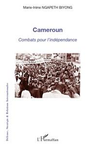 Marie-Irène Ngapeth Biyong - Cameroun : combats pour l'indépendance.