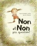 Marie-Isabelle Callier et Annick Masson - Non et non pas question !.