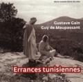 Marie-Isabelle Merle des Isles - Gustave Gain, Guy de Maupassant - Errances tunisiennes.
