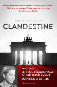 Marie Jalowicz Simon - Clandestine.
