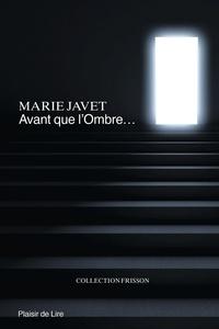 Marie Javet - Avant que L'Ombre.
