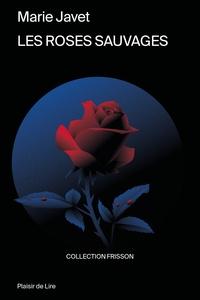 Marie Javet - Les roses sauvages.