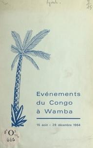 Marie-Jean Agwala - Événements du Congo à Wamba, 15 août-29 décembre 1964.