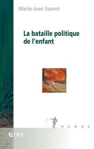 Marie-Jean Sauret - La bataille politique de l'enfant.