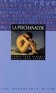 Marie-Jean Sauret et Christiane Alberti - La psychanalyse.