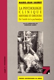 Marie-Jean Sauret - La psychologie clinique : histoire et discours - De l'intérêt de la psychanalyse.