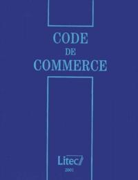 Marie-Jeanne Campana - Code de commerce - Edition 2001.