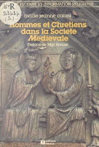 Hommes et Chrétiens dans la société médiévale