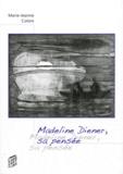Marie-Jeanne Coloni - Madeline Diener, sa pensée.