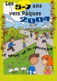 Marie-Jeanne Cura et Françoise Doll - Les 5-7 ans vers Pâques 2004 - Le temps de la rencontre !.
