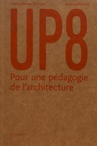 Marie-Jeanne Dumont et Antoine Perron - UP8 - Pour une pédagogie de l'architecture (1966-1978).