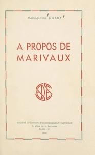 Marie-Jeanne Durry - À propos de Marivaux.