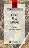 Marie-Jeanne Gaignerot et Paul Faure - Guide grec antique.