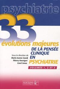 Marie-Jeanne Guedj et Thierry Haustgen - 33 évolutions majeures de la pensée clinique en psychiatrie.