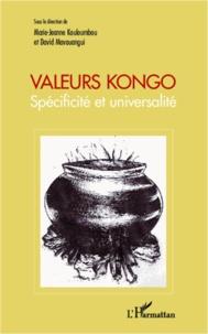 Marie-Jeanne Kouloumbou et David Mavouangui - Valeurs Kongo - Spécificité et universalité.