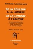 Marie-Jeanne Laffez - De la couleur à la lumière, de la lumière à l'énergie....