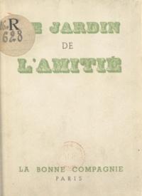 Marie-Jeanne Lermoyez et Marianne Clouzot - Le jardin de l'amitié.