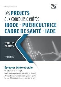 Marie-Jeanne Lorson - Les projets dans les concours d'entrée IBODE, cadre de santé, puéricultrice, IADE.