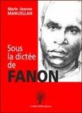 Marie-Jeanne Manuellan - Sous la dictée de Fanon.