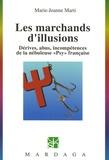 """Marie-Jeanne Marti - Les marchands d'illusions - Dérives, abus, incompétences de la nébuleuse """"psy"""" française."""