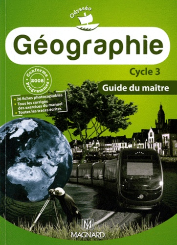 Marie-Jeanne Ouriachi - Géographie cycle 3 - Guide du maitre.