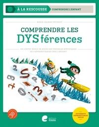 Marie-Jeanne Petiniot - Comprendre les DYSférences - Ou l'effet boule de neige des troubles spécifiques de l'apprentissage chez l'enfant.