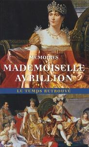 Mémoires de Mademoiselle Avrillion- Première femme de chambre de l'impératrice Joséphine - Marie-Jeanne-Pierrette Avrillion pdf epub