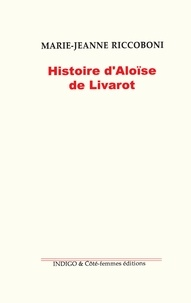 Marie-Jeanne Riccoboni - Histoire d'aloise de livarot.