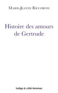 Marie-Jeanne Riccoboni - Histoire des amours de Gertrude (1780).