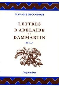 Marie-Jeanne Riccoboni - Lettres d'Adélaïde de Dammartin, comtesse de Sancerre, au comte de Nancé, son ami.