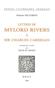 Marie-Jeanne Riccoboni - Lettres de Mylord Rivers à Sir Charles Cardigan.
