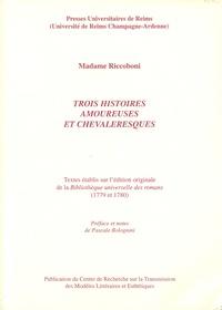 Marie-Jeanne Riccoboni - Trois histoires amoureuses et chevaleresques.