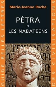 Marie-Jeanne Roche - Pétra et les Nabatéens.