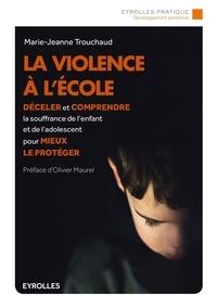 Marie-Jeanne Trouchaud - La violence à l'école.