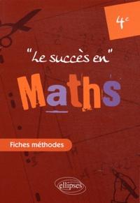 Marie-Jeanne Turbergue et Nadine Gérald - Le succès en Mathématiques en fiches méthodes pour les classes de 4e.