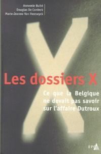 Marie-Jeanne Van Heeswyck et Annemie Bulte - Les dossiers X - Ce que la Belgique ne devait pas savoir sur l'affaire Dutroux.