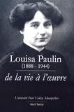 Marie-Jeanne Verny - Louisa Paulin (1888-1944) - De la vie à l'oeuvre.