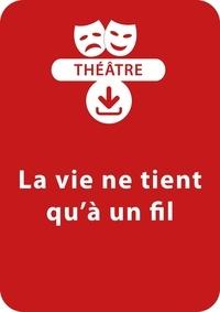 Marie-Jo Grandjouan-Minot - THEATRALE  : La vie ne tient qu'à un fil (dès 9 ans) - Une pièce à télécharger.