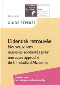 Lidentité retrouvée - Nouveaux liens, nouvelles solidarités pour une autre approche de la maladie dAlzheimer.pdf