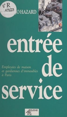 Entrée de service. Employées de maison et gardiennes d'immeubles à Paris
