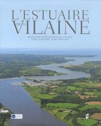 Marie-Jo Menozzi et Marc Rapilliard - L'estuaire de la Vilaine - Institution d'aménagement de la Vilaine.