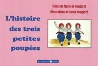 Marie-jo Nougaret - L'HISTOIRE DES TROIS PETITES POUPÉES.