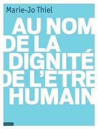 Marie-Jo Thiel - Au nom de la dignité de l'être humain.